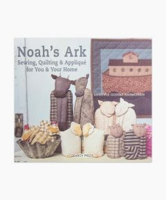 Noah's Ark Sewing, Quilting & Applique for You and Your Home